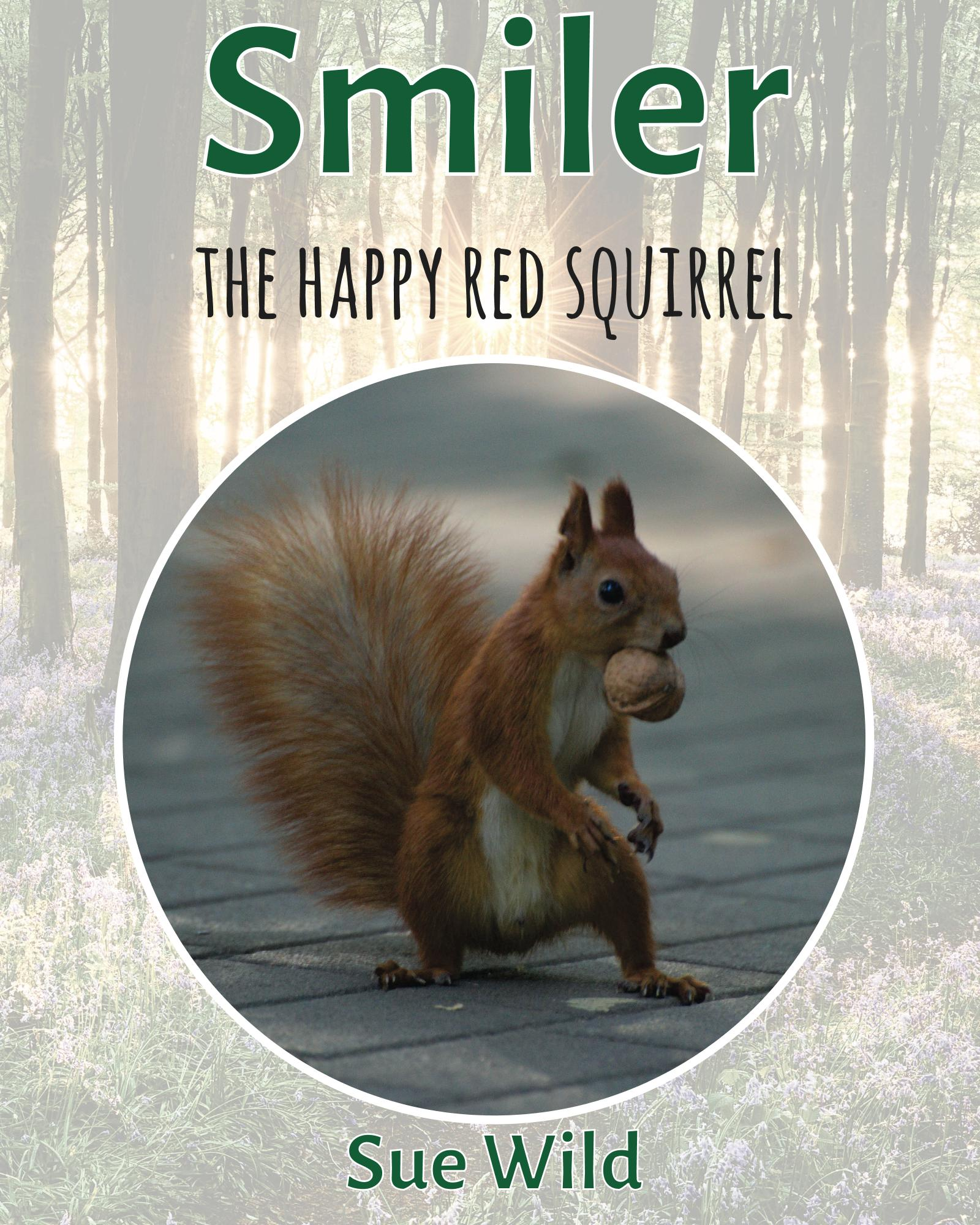 U.K. wildlife children's bedtime stories Smiler the happy red squirrel